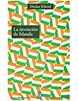 La invencion de Irlanda/ Inventing Ireland: La Literatura De Una Nacion Moderna (El Otro Lado/ the Other Side)