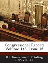 Congressional Record Volume 143, Issue 15