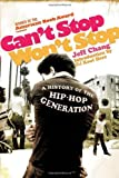 Can't Stop Won't Stop: A History Of Hip-Hop Generation [ハードカバー]