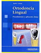 Ortodoncia Lingual/ Lingual Orthodontics: Procedimientos Y Aplicacion Clinica/ Procedures and Clinical Application