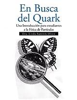 En Busca del Quark: Una Introducción par estudiantes a la Física de Partículas (Spanish Edition)