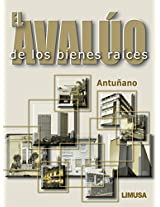 El avaluo de los bienes raices/ The Appraisal of Real Estate