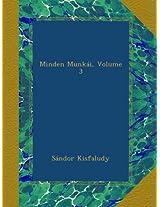 Minden Munkái, Volume 3