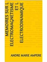 MEMOIRES SUR L ELECTROMAGNETISME ET L ELECTRODINAMIQUE (French Edition)