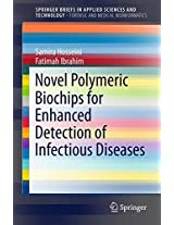 Novel Polymeric Biochips for Enhanced Detection of Infectious Diseases (SpringerBriefs in Applied Sciences and Technology)