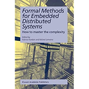 【クリックでお店のこの商品のページへ】Formal Methods for Embedded Distributed Systems: How to Master the Complexity [ペーパーバック]