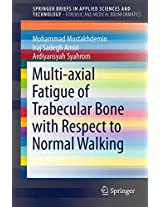 Multi-axial Fatigue of Trabecular Bone with Respect to Normal Walking (SpringerBriefs in Applied Sciences and Technology)