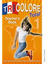 Tricolore Total 1 Teacher's Book Updated Mfl Framework Edition