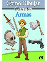 Cómo Dibujar Comics: Armas (Libros de Dibujo nº 15) (Spanish Edition)