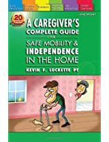A Caregiver's Complete Guide for Safe Mobility and Independence in the Home