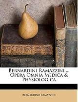 Bernardini Ramazzini ... Opera Omnia Medica & Physiologica