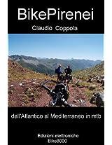 BikePirenei: Per sentieri e strade bianche sulla grande catena tra Spagna e Francia dall'Atlantico al Mediterraneo (Montagne in mountain bike)