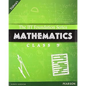 IIT Foundation 9 Mathematics (Revised): Mathematics Class 9 (Old Edition)