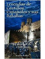 Leyendas de Castillos Españoles y sus Batallas: Leyendas de Castillos (Spanish Edition)