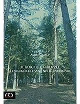 Il bosco e l'Abruzzo: 4 (Classici d'Abruzzo)