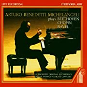 Arturo Benedetti Michelangeli Plays Beethoven, Chopin, Ravel