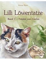 Lilli Löwentatze - Fenster zum Garten (German Edition)