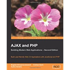 AJAX and PHP: Building Modern Web Applications : Build User-Friendly Web 2.0 Applications with JavaScript and PHP