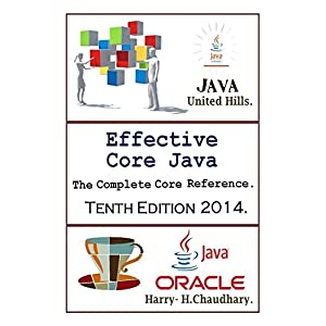 Effective Core Java: The Complete Core Reference.