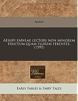 Aesopi Fabvlae Lectori Non Minorem Fructum Quam Florem Ferentes. (1591)