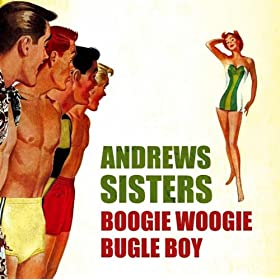 ♪Boogie Woogie Bugle Boy/The Andrews Sisters | 形式: MP3 ダウンロード