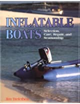 Inflatable Boats: Selection, Care, Repair and Seamanship