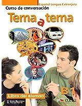 Tema a Tema - Curso De Conversacion: Libro Del Alumno (B1)