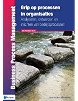Grip Op Processen in Organisaties - 2e Herziene Druk (Business Process Management)