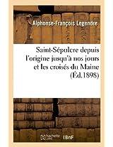 Saint-Sepulcre Depuis L'Origine Jusqu'a Nos Jours Et Les Croises Du Maine (Ed.1898) (Religion)