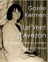 #02 Le Vent d'Avezan (50 ans d'écriture en cahier 1960-2010) (French Edition)