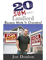 20 Sumthing Landlord: Because Work Is Overrated