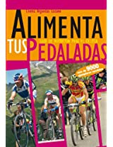 Alimenta tus Pedaladas (Spanish Edition)