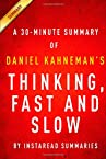 Thinking, Fast and Slow by Daniel Kahneman: A 30-minute Summary