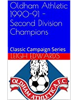 Oldham Athletic 1990-91 - Second Division Champions: Classic Campaign Series