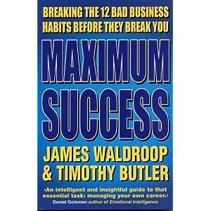 Maximum Success: Breaking the 12 Bad Business Habits Before