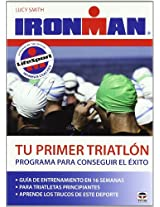Tu primer triatlón / First Triathlon: Programa para conseguir el éxito / Your Perfect Plan for Success