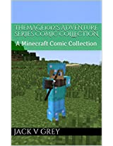 TheMage1012's Adventure Series Comic Collection: A Minecraft Comic Collection
