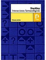 Stockley Interacciones Farmacologicas: Fuente Bibliografica Sobre Interacciones, Sus Mecanismos, Importancia Clinica Y Orientacion Terapeutica