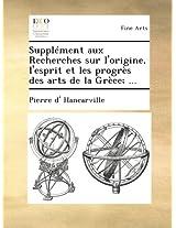 Supplément aux Recherches sur l'origine, l'esprit et les progrès des arts de la Grèce; ...