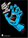 Surf, Skate and Rock Art of Jim Phillips [ペーパーバック]
