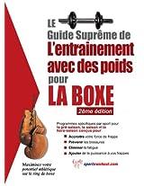 Le guide suprême de l'entrainement avec des poids pour la boxe (French Edition)