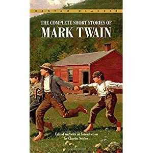 The Complete Short Stories of Mark Twain (Bantam Classic)