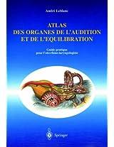 Atlas des organes de l'audition et de l'équilibration: Guide pratique pour l'oto-rhino-laryngologiste
