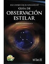 Encuentro con el firmamento/ Skyguide: Guia de observacion estelar/ A Field Guide to the Heavens (Guias De La Naturaleza/ Nature Guides)