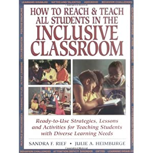How To Reach & Teach All Students in the Inclusive Classroom: Ready-to-Use Strategies Lessons & Activities Teaching Students with Diverse Learning Needs (J-B Ed: Reach and Teach)