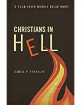 Christians in Hell: Is Your Faith Merely False Hope?