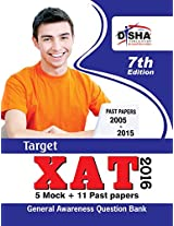 Target XAT 2016 (Past Papers 2005 - 2015 + 5 Mock Tests + General Awareness) (Old Edition)