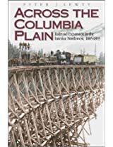 Across the Columbia Plain: Railroad Expansion in the Interior Northwest, 1885-1893