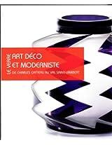Le Verre Art Deco Et Moderniste: De Charles Catteau Au Val Saint-Lambert