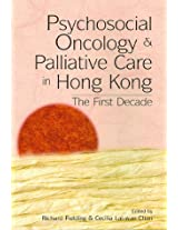 Psychosocial Oncology and Palliative Care in Hong Kong - The First Decade